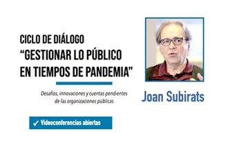 """Conferencia de Joan Subirats del ciclo """"Gestionar lo público en tiempos de pandemia"""""""